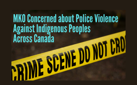 MKO Disturb With Police Violence Against Indigenous Peoples